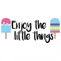 Quote Enjoy the Little Things SVG