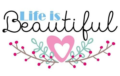 Quote Life is Beautiful SVG