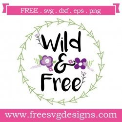 Quote Wild and Free SVG