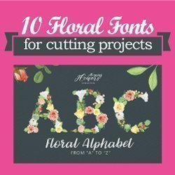10 Floral fonts for cutting projects
