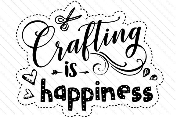 Crafting is Happiness quote