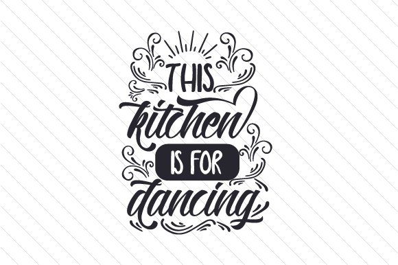 This Kitchen is for Dancing quote