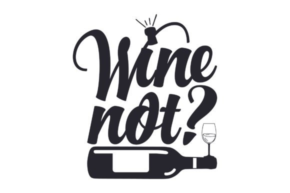Wine Not Quote