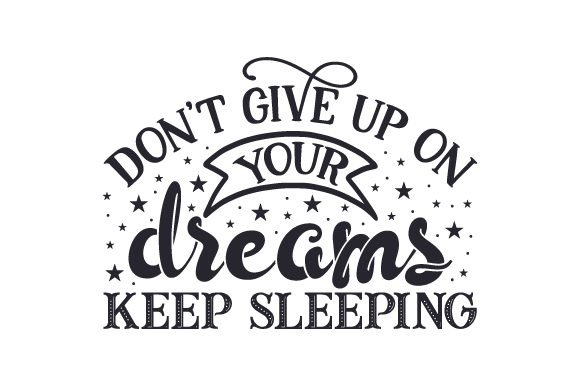 Don't Give Up on Your Dreams Quote