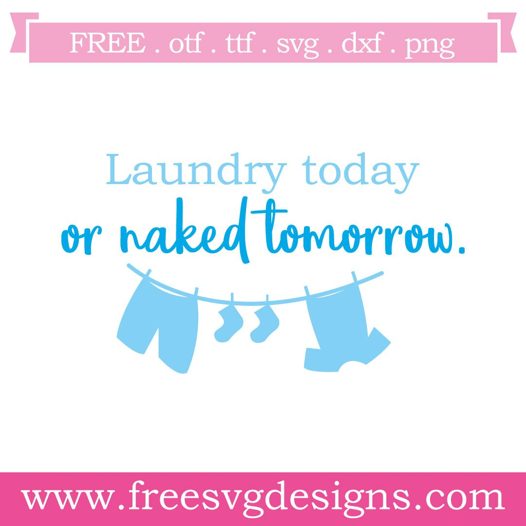 Free laundry quote cut files at www.freesvgdesigns.com. FREE downloads includes SVG, EPS, PNG and DXF files for personal cutting projects. Free vector / printable / free svg images for cricut