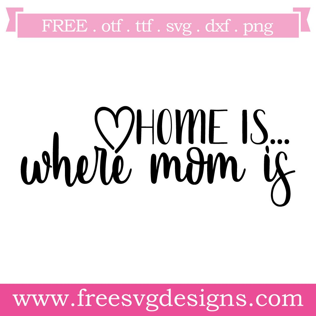 Free mom quote cut files at www.freesvgdesigns.com. FREE downloads includes SVG, EPS, PNG and DXF files for personal cutting projects. Free vector / printable / free svg images for cricut