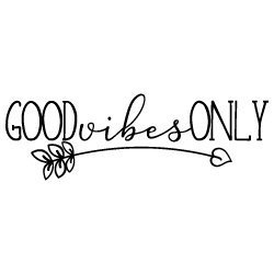 Good Vibes Only 559