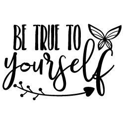 Be True to Yourself 566