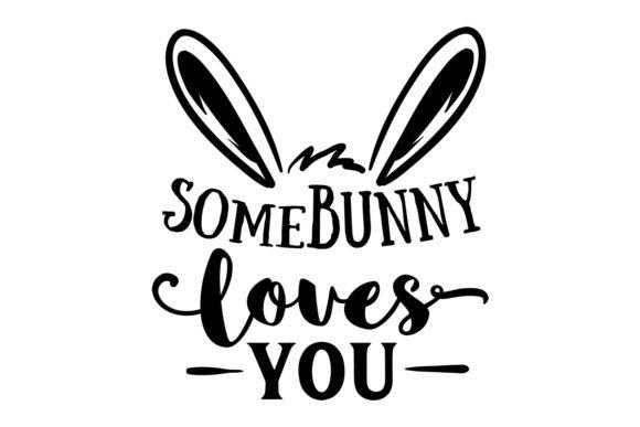 Download Somebunny Loves You | Free SVG Designs