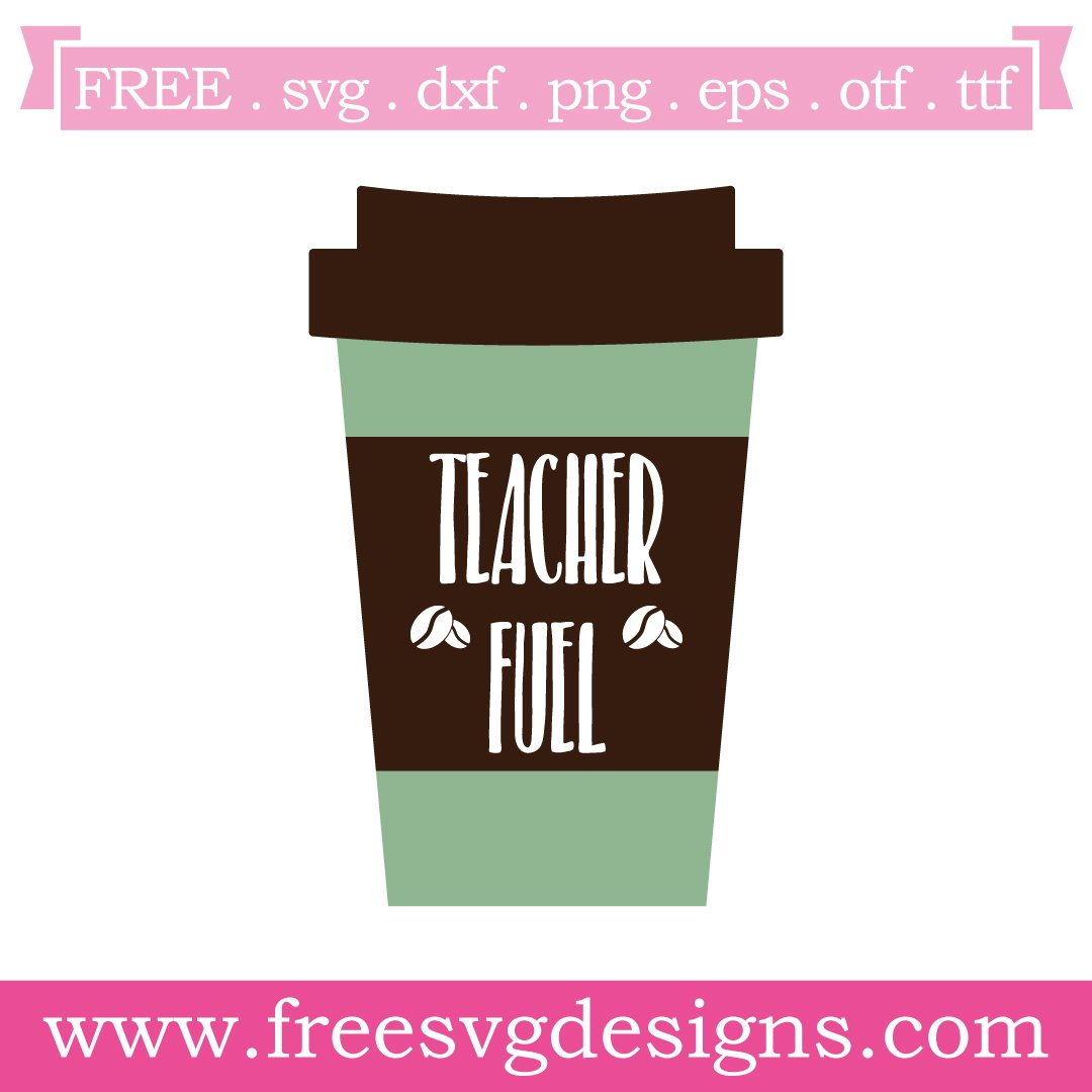 Free teacher fuel coffee cup cut files at www.freesvgdesigns.com. Our FREE downloads includes OTF, TTF, SVG, PNG and DXF files for personal cutting projects. Free vector / printable / free svg images for cricut #freesvg #diycrafts #svg #cricut #silhouettecameo #svgfile #teacher