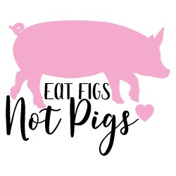 Quote Eat Figs Not Pigs SVG