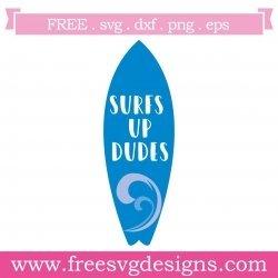 Surfs Up Dude SVG