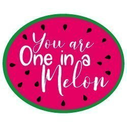 You Are One In A Melon SVG