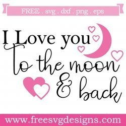 Free Svg Files Svg Png Dxf Eps Love You To The Moon And Back