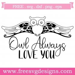 Quote Owl Always Love You SVG
