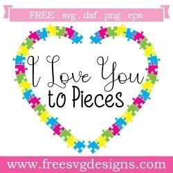 Quote I Love You To Pieces Love Heart Puzzle SVG