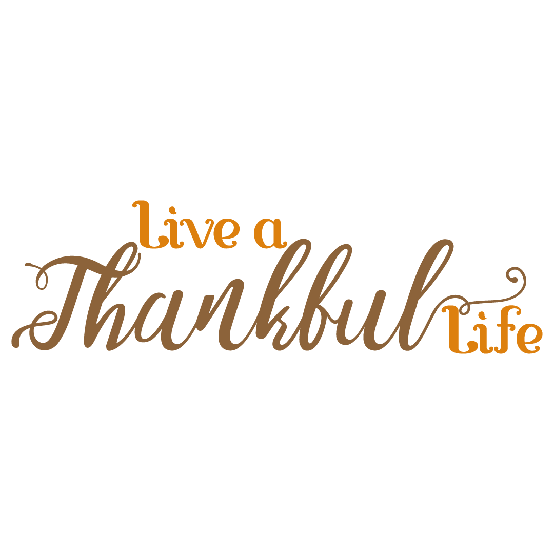 Free Svg Files Svg Png Dxf Eps Quote Live A Thankful Life