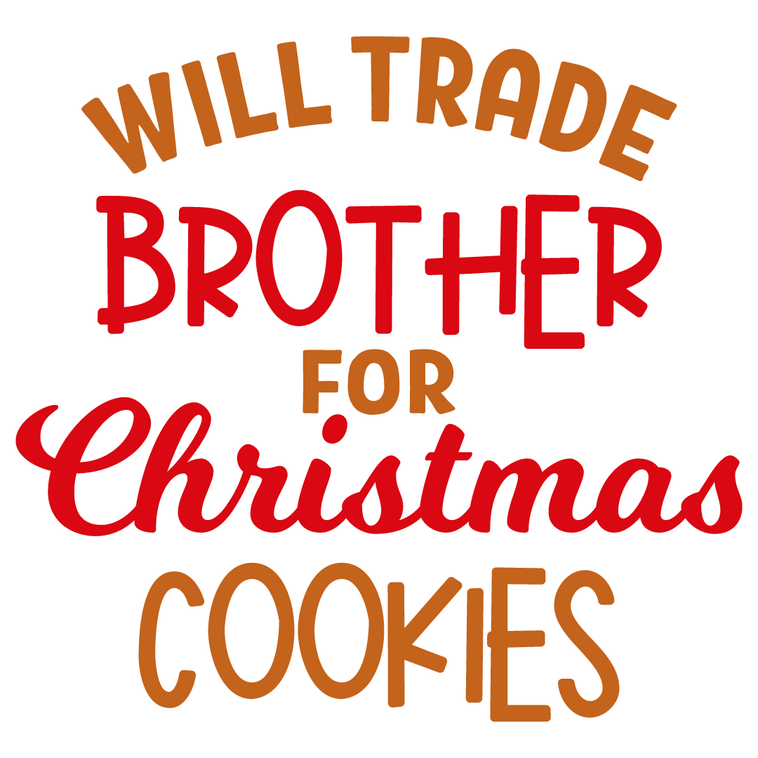 Quote Will Trade Brother For Christmas Cookies SVG