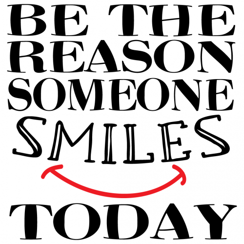 Quote Be The Reason Someone Smiles Today SVG
