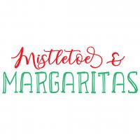 Quote Mistletoe And Margaritas SVG