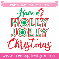Quote Have A Holly Jolly Christmas SVG