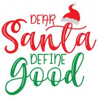 Quote Dear Santa Define Good SVG