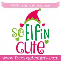 Quote So Elfin Cute Christmas SVG