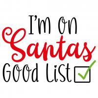 Quote Im On Santas Good List SVG
