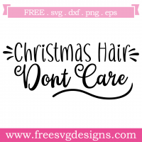 Quote Christmas Hair Dont Care SVG