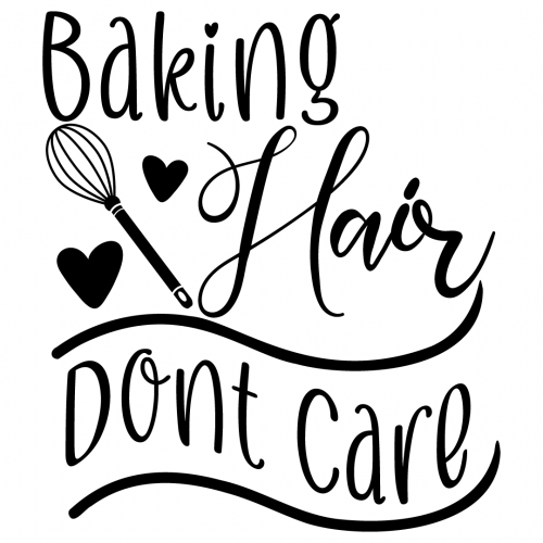 Quote Baking Hair Dont Care SVG
