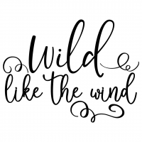 Quote Wild Like The Wind SVG