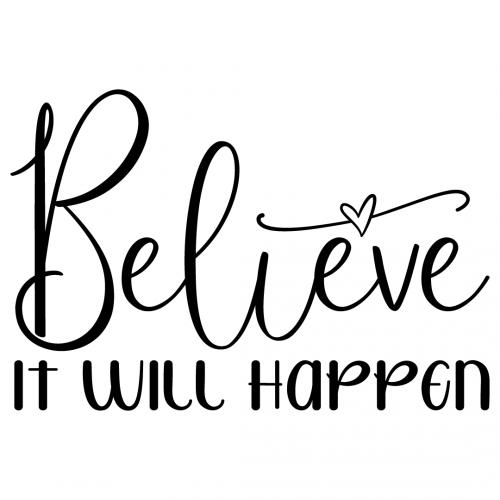 Quote Believe It Will Happen SVG