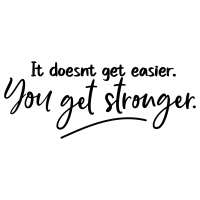 Quote It Doesnt Get Easier You Get Stronger SVG