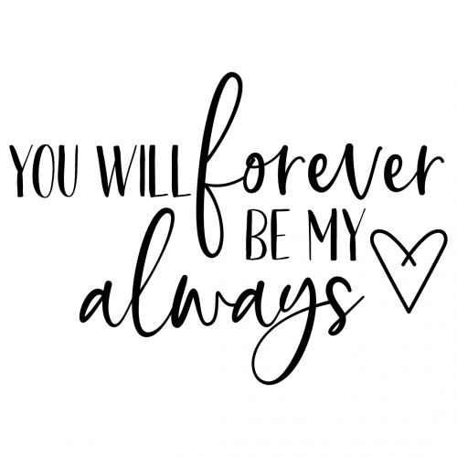 Download Free SVG Files | SVG, PNG, DXF, EPS | Quote Forever Be My ...