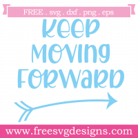 Quote Keep Moving Forward SVG