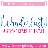 Quote Wanderlust A Strong Desire To Travel SVG