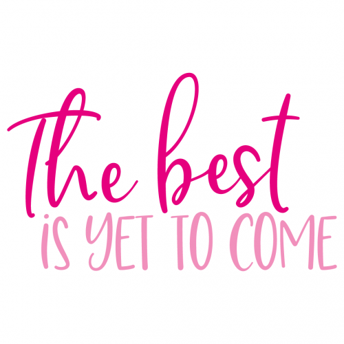 Quote The Best Is Yet To Come SVG