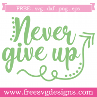 Quote Never Give Up SVG