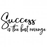 Quote Success Is The Best Revenge SVG