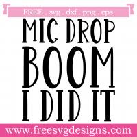 Quote Mic Drop Boom I Did It SVG