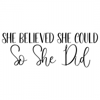 Quote She Believed She Could So She Did SVG