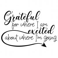 Quote Grateful For Where I Am SVG