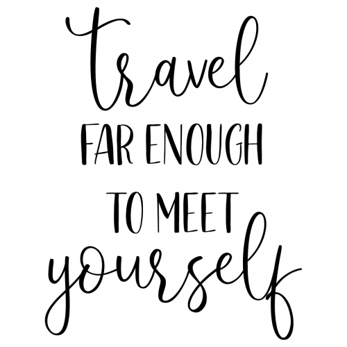 Quote Travel Far Enough To Meet Yourself SVG