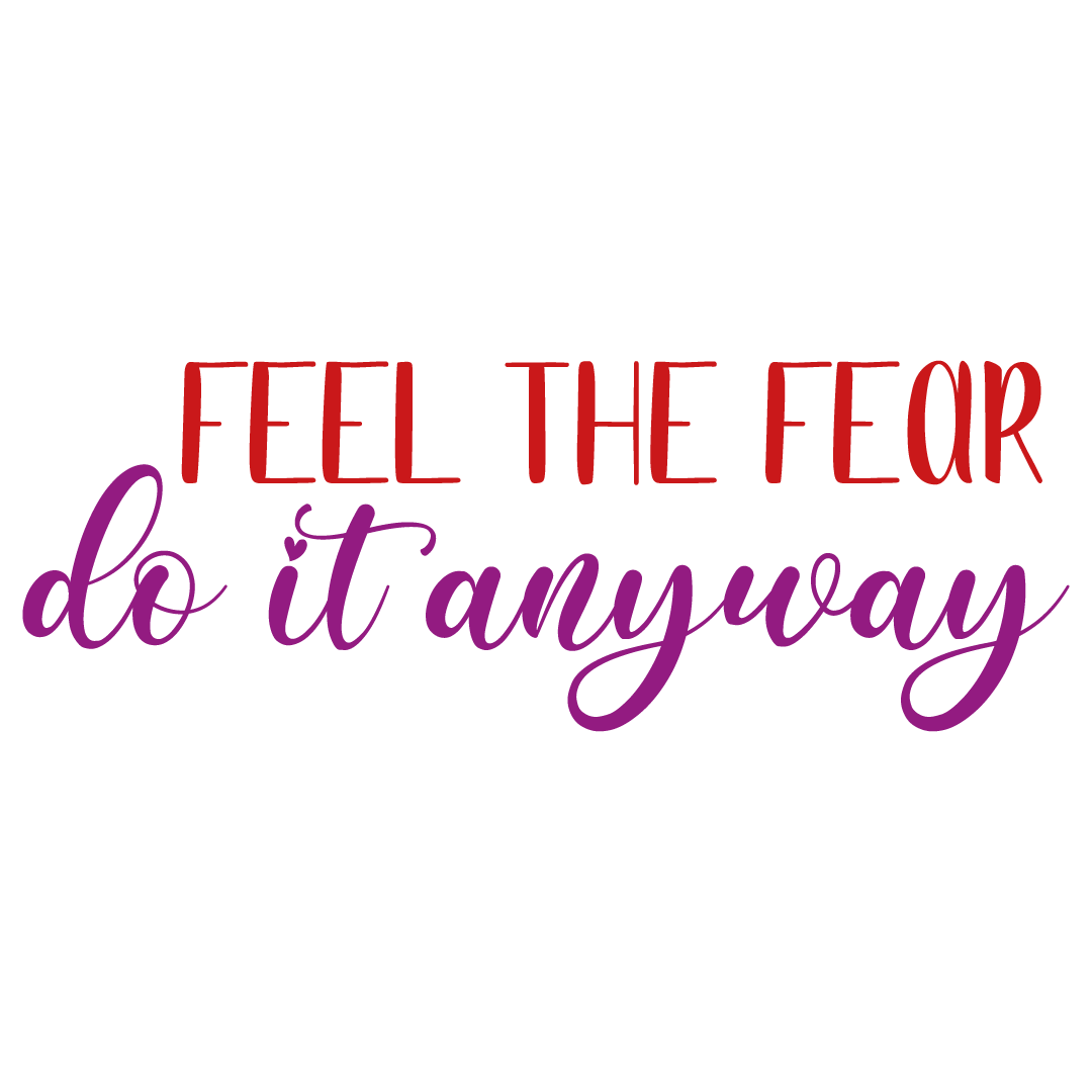 Quote Feel The Fear Do It Anyway SVG