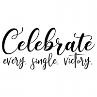 Quote Celebrate Every Single Victory SVG