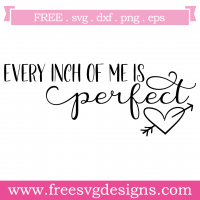 Quote Every Inch Of Me Is Perfect SVG