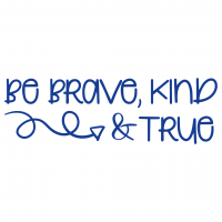 Quote Be Brave Kind And True SVG