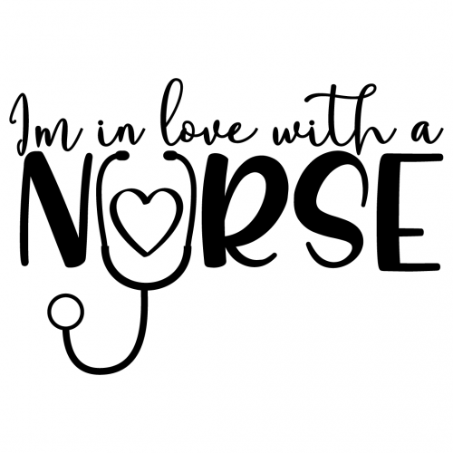 Quote Im In Love With A Nurse SVG