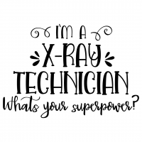 Quote Im A Xray Technician Whats Your Superpower SVG