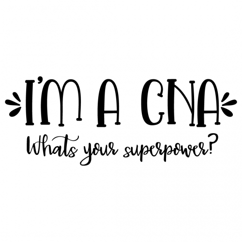 Quote Im A CNA Whats Your Superpower SVG